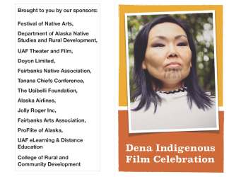 Program for 2015 Dena Indigenious Film Celebration as part of the Festival of Native Arts. Festival held annually in Fairbanks, Alaska.